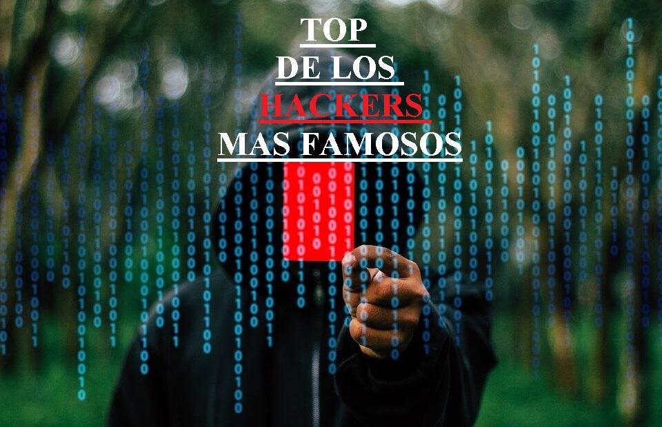 Top de los hackers más famosos