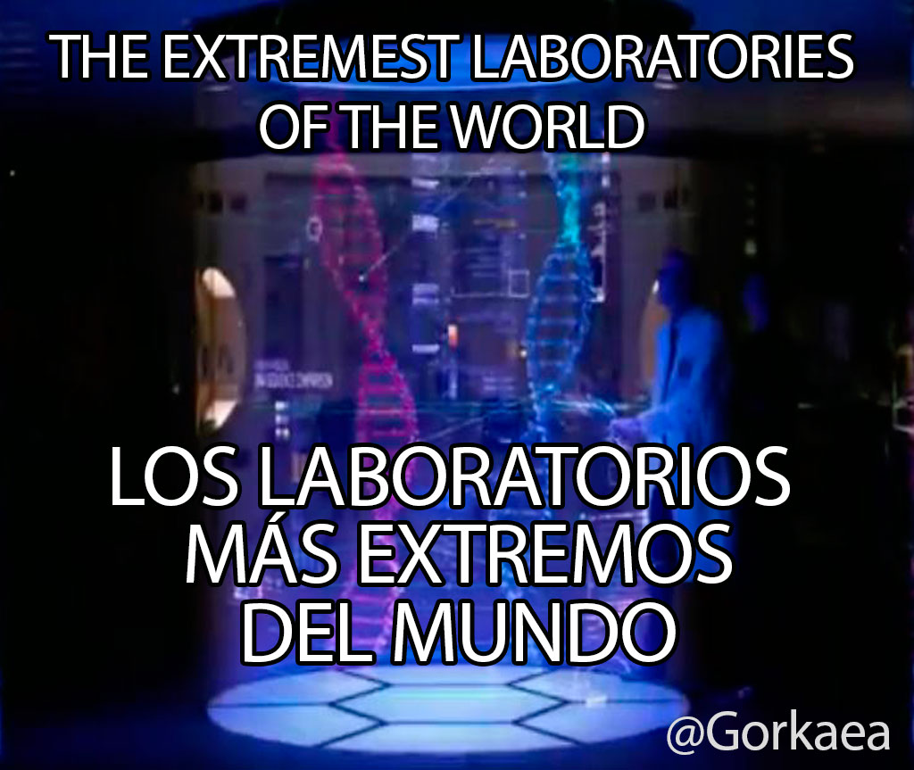 Los 7 laboratorios más extremos de la tierra